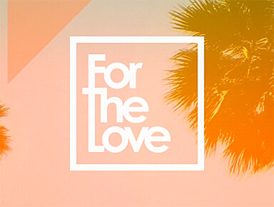 For The Love video production project preview